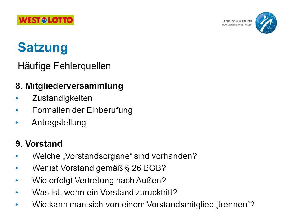 29 | Grundlagen des Vereinsrechts, Duisburg 13.07.2011 8. Mitgliederversammlung Zuständigkeiten Formalien der Einberufung Antragstellung 9. Vorstand W