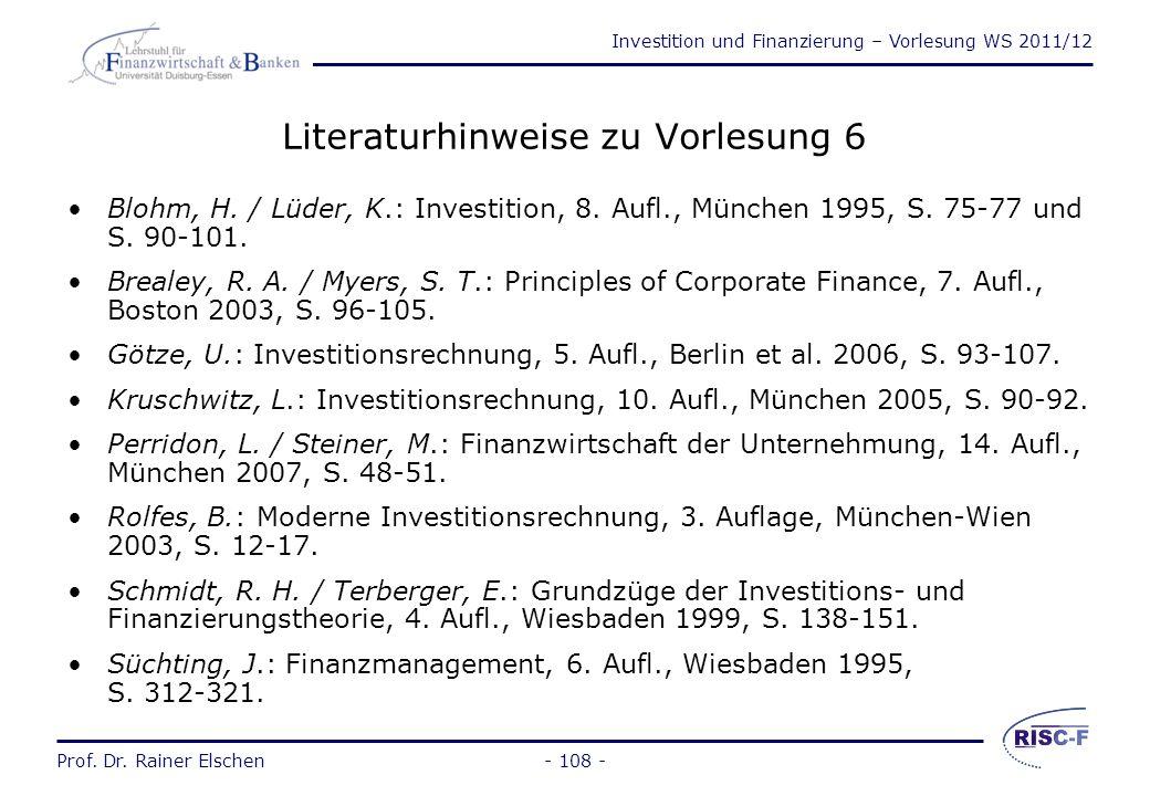 Investition und Finanzierung – Vorlesung WS 2011/12 Prof. Dr. Rainer Elschen- 107 - Beurteilung der Annuitätenmethode nur bei identischen Planungshori