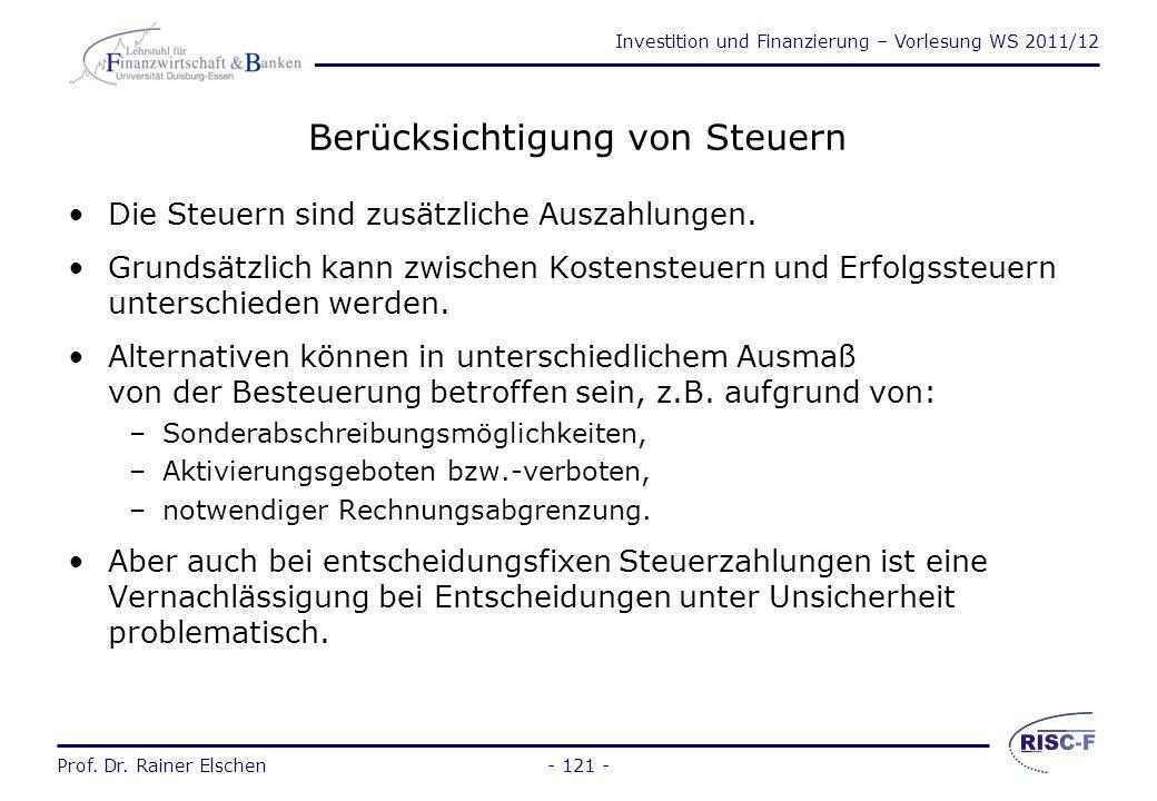 Investition und Finanzierung – Vorlesung WS 2011/12 Prof. Dr. Rainer Elschen- 120 - 2.3Integration der Besteuerung
