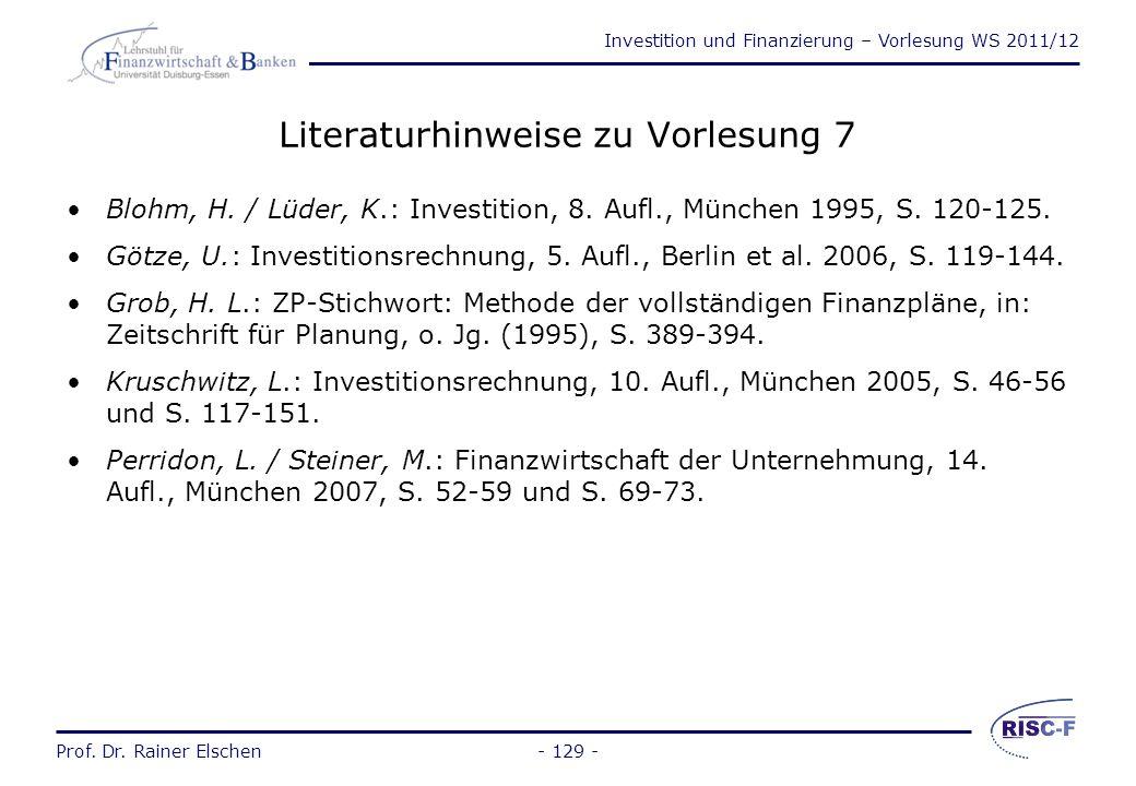 Investition und Finanzierung – Vorlesung WS 2011/12 Prof. Dr. Rainer Elschen- 128 - Integration in einem vollständigen Finanzplan (2) vollständiger Fi