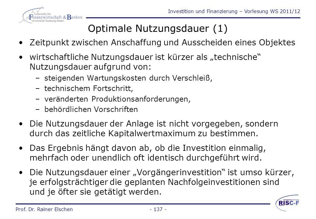 Investition und Finanzierung – Vorlesung WS 2011/12 Prof. Dr. Rainer Elschen- 136 - Beurteilung des Dean-Modells Positiv: –einfache Handhabung –ermögl
