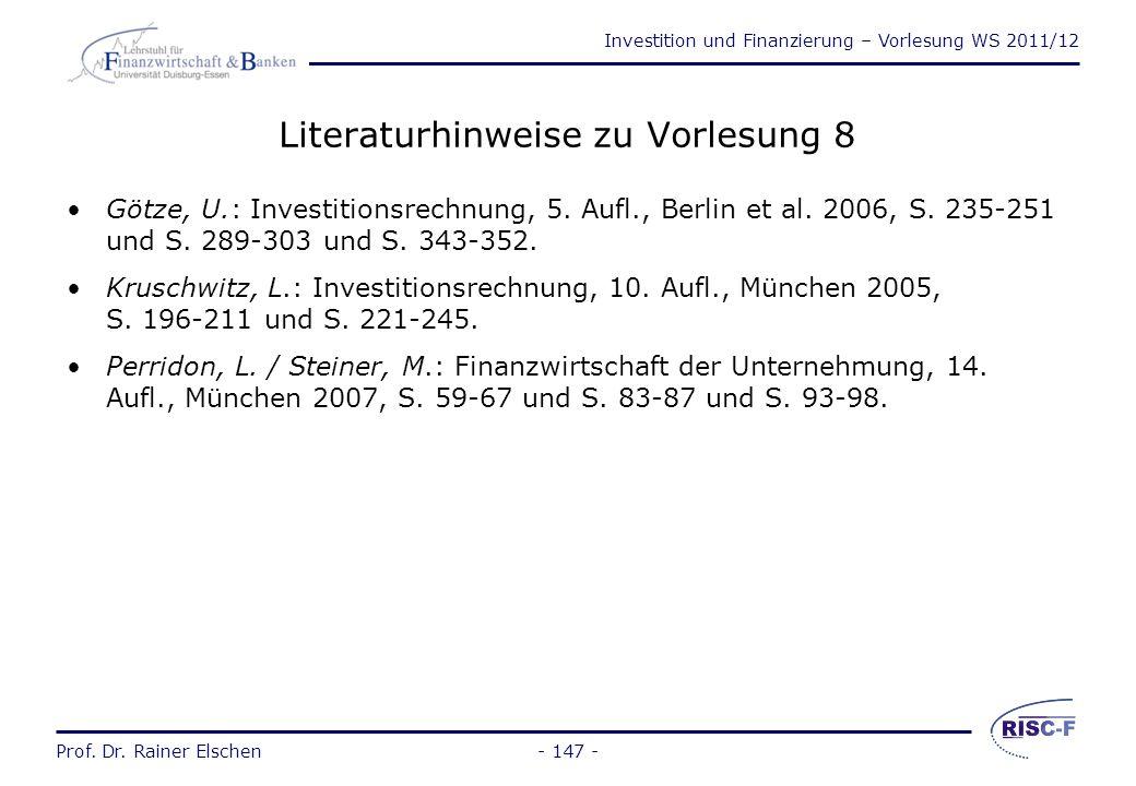 Investition und Finanzierung – Vorlesung WS 2011/12 Prof. Dr. Rainer Elschen- 146 - Entscheidungsverfahren bei Risiko Entscheidung nach Erwartungswert