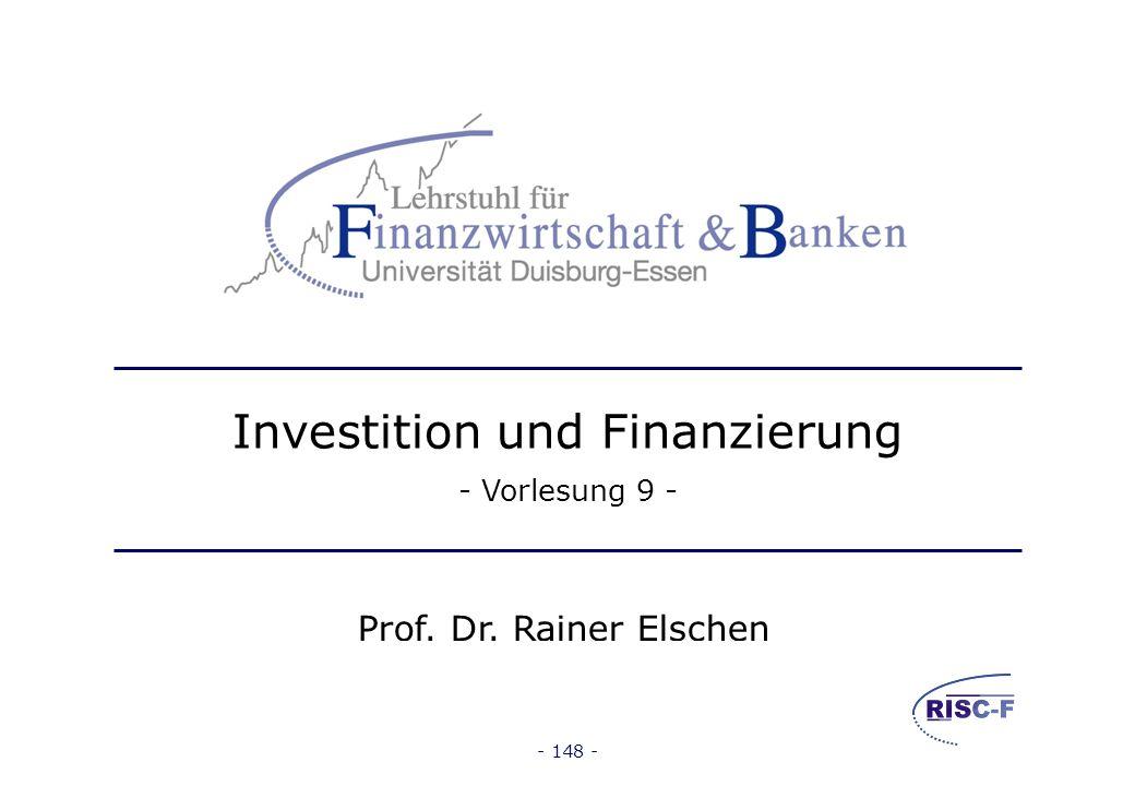 Investition und Finanzierung – Vorlesung WS 2011/12 Prof. Dr. Rainer Elschen- 147 - Literaturhinweise zu Vorlesung 8 Götze, U.: Investitionsrechnung,