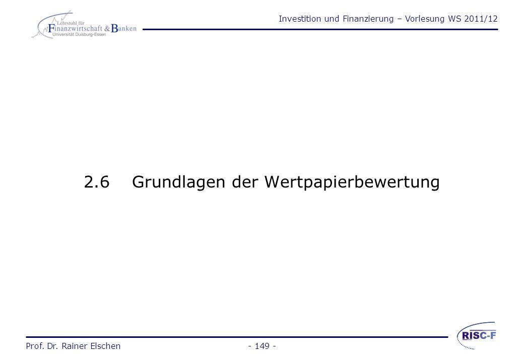 Investition und Finanzierung – Vorlesung WS 2011/12 Prof. Dr. Rainer Elschen- 148 - Prof. Dr. Rainer Elschen Investition und Finanzierung - Vorlesung