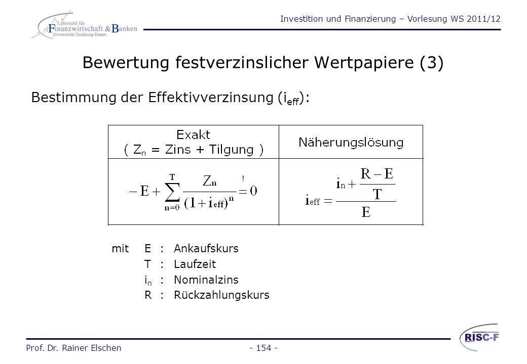 Investition und Finanzierung – Vorlesung WS 2011/12 Prof. Dr. Rainer Elschen Bewertung festverzinslicher Wertpapiere (2) - 153 - S & PMoody'sBedeutung