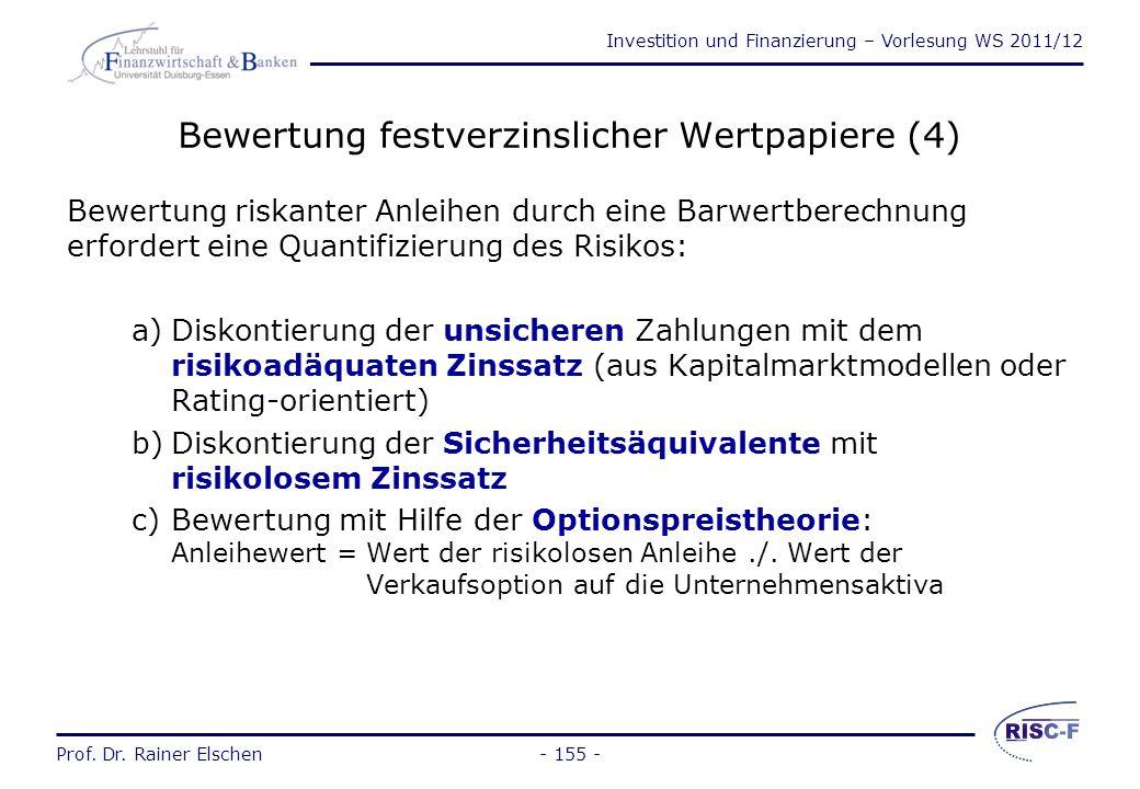 Investition und Finanzierung – Vorlesung WS 2011/12 Prof. Dr. Rainer Elschen- 154 - Bewertung festverzinslicher Wertpapiere (3) Bestimmung der Effekti