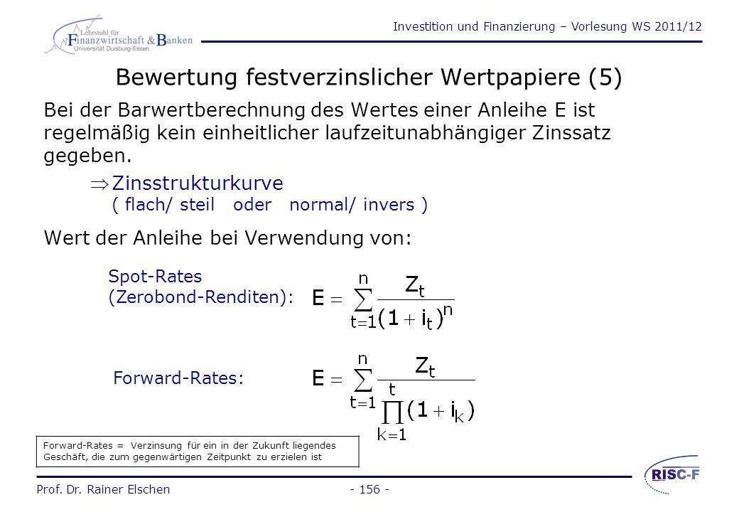 Investition und Finanzierung – Vorlesung WS 2011/12 Prof. Dr. Rainer Elschen- 155 - Bewertung festverzinslicher Wertpapiere (4) Bewertung riskanter An