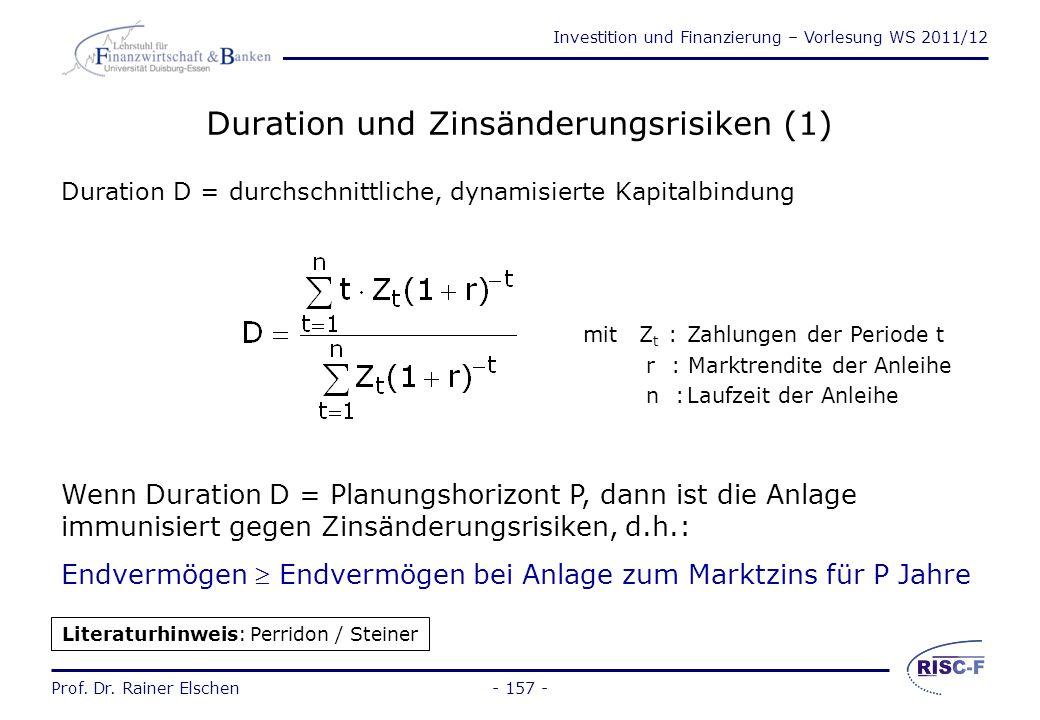 Investition und Finanzierung – Vorlesung WS 2011/12 Prof. Dr. Rainer Elschen- 156 - Bewertung festverzinslicher Wertpapiere (5) Bei der Barwertberechn