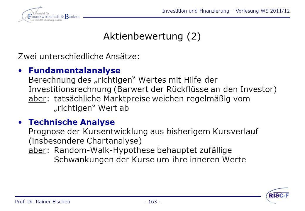 Investition und Finanzierung – Vorlesung WS 2011/12 Prof. Dr. Rainer Elschen- 162 - Aktienbewertung (1) Warum Gedanken zur Aktienbewertung? Verbesseru