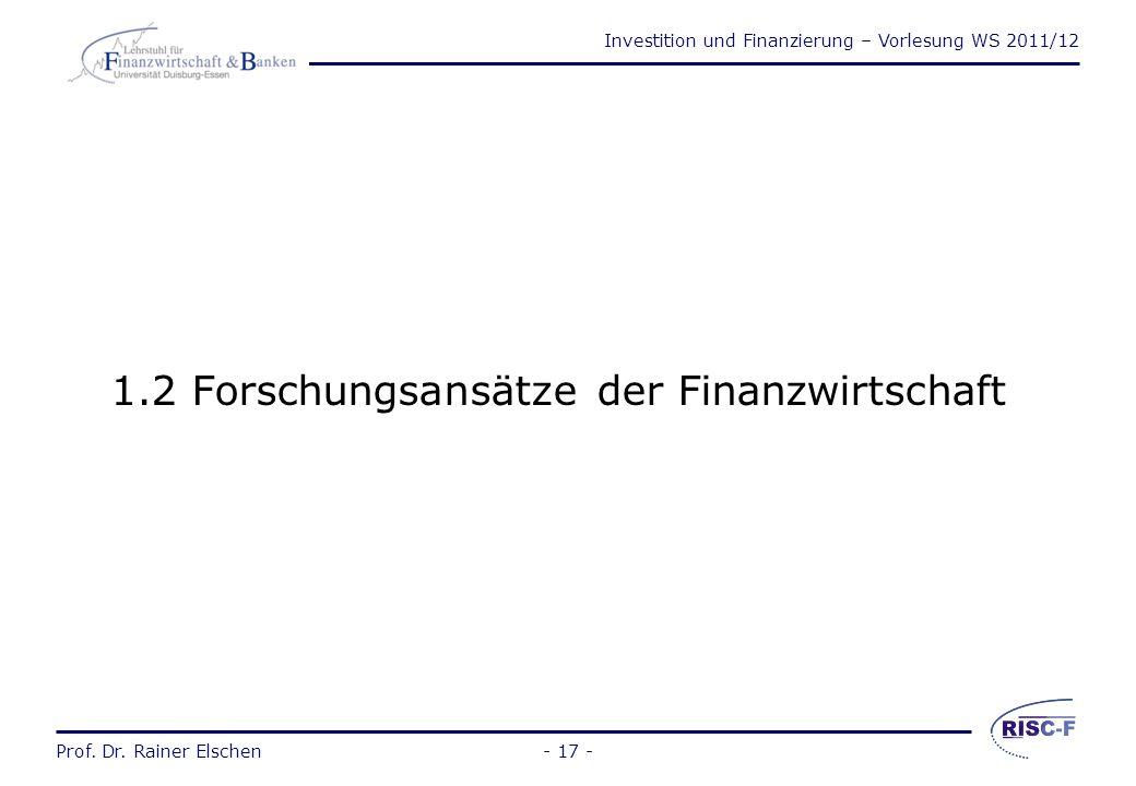 Investition und Finanzierung – Vorlesung WS 2011/12 Prof. Dr. Rainer Elschen- 16 - Investitionsauswahlverfahren (Überblick)