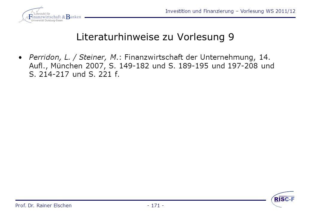 Investition und Finanzierung – Vorlesung WS 2011/12 Prof. Dr. Rainer Elschen Wiederholungsfragen Kapitel 2 (2) 7.Was ist der Barwert? Und was ist der