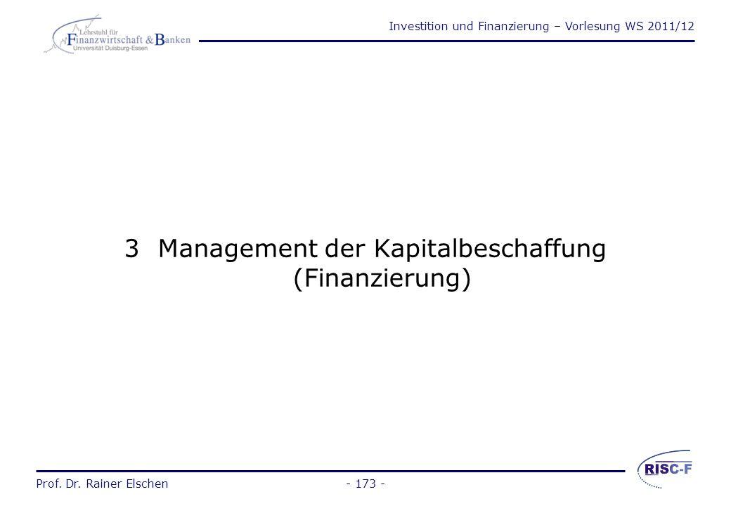 Investition und Finanzierung – Vorlesung WS 2011/12 Prof. Dr. Rainer Elschen- 172 - Prof. Dr. Rainer Elschen Investition und Finanzierung - Vorlesung