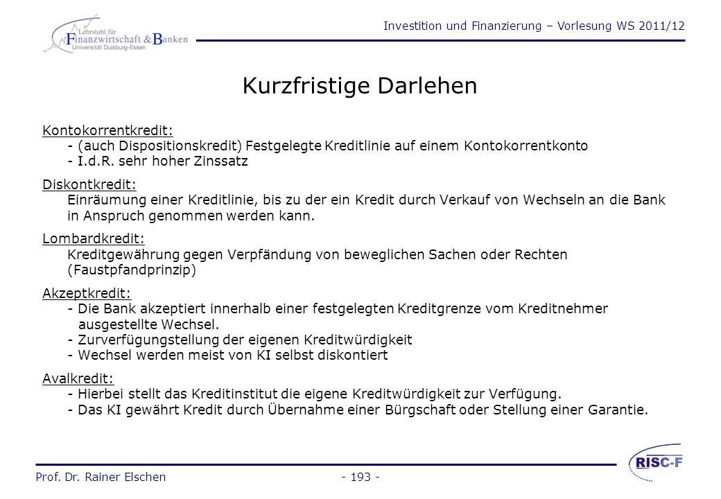 Investition und Finanzierung – Vorlesung WS 2011/12 Prof. Dr. Rainer Elschen Langfristige Darlehen Kuponanleihen: Der Kupon ist der Zinsschein eines f