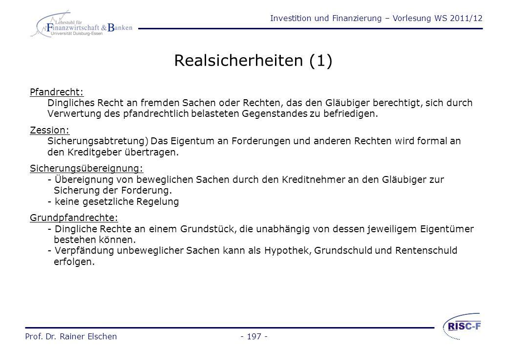 Investition und Finanzierung – Vorlesung WS 2011/12 Prof. Dr. Rainer Elschen Personalsicherheiten (2) Höchstbetragsbürgschaft: Haftung des Bürgen wird