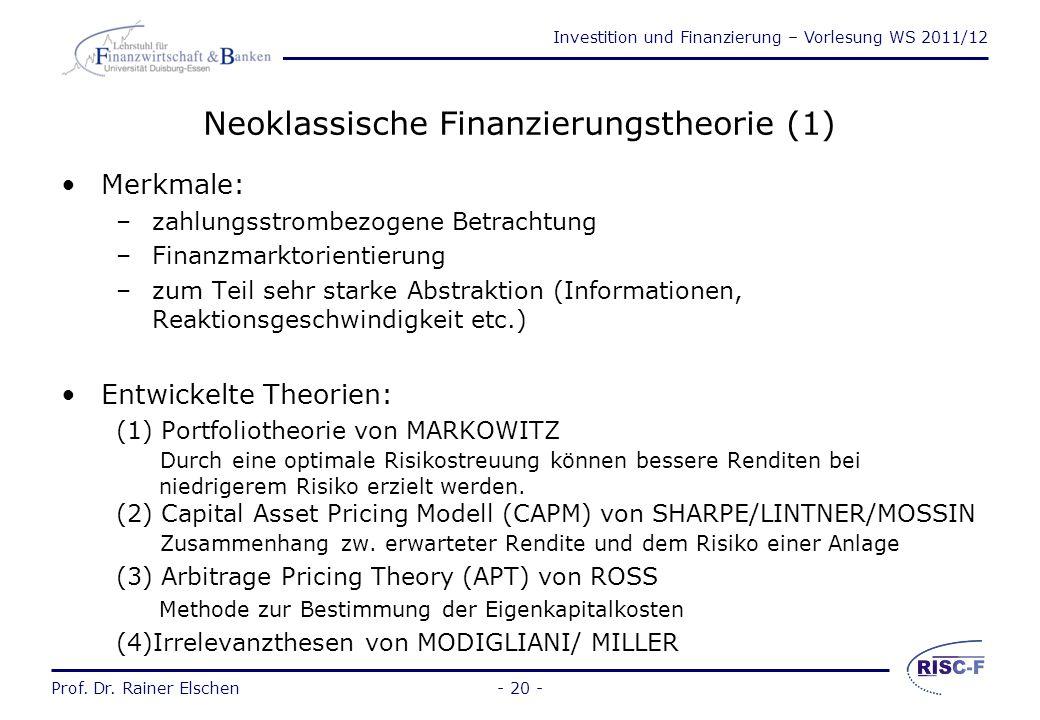 Investition und Finanzierung – Vorlesung WS 2011/12 Prof. Dr. Rainer Elschen- 19 - Die klassische Finanzierungslehre Hilfsfunktion für den Leistungsb