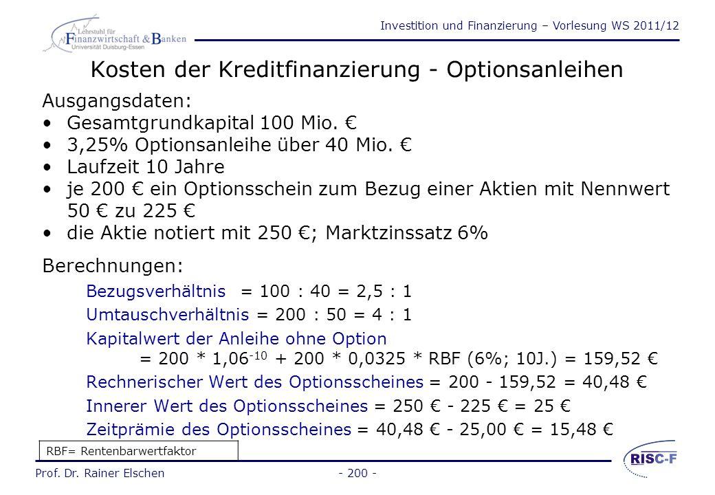 Investition und Finanzierung – Vorlesung WS 2011/12 Prof. Dr. Rainer Elschen- 199 - Kosten der Kreditfinanzierung - Obligationen Obligationen Statisch