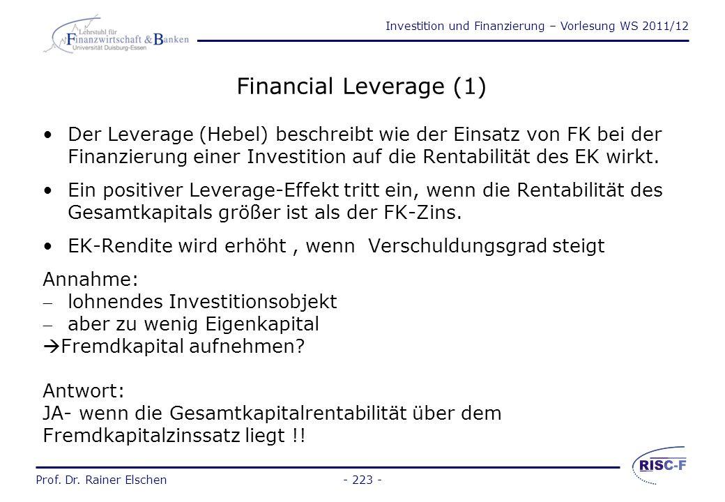 Investition und Finanzierung – Vorlesung WS 2011/12 Prof. Dr. Rainer Elschen Bilanzkennzahlen - 222 - Eigenkapitalrentabilität Gesamtkapitalrentabilit