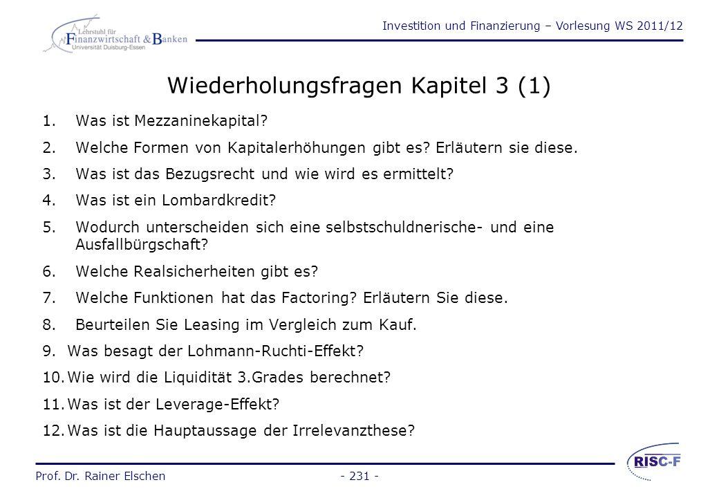 Investition und Finanzierung – Vorlesung WS 2011/12 Prof. Dr. Rainer Elschen- 230 - Irrelevanzthese von Modigliani / Miller These: Die Kapitalstruktur