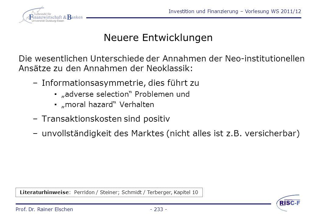 Investition und Finanzierung – Vorlesung WS 2011/12 Prof. Dr. Rainer Elschen- 232 - 4Neuere Entwicklungen zur Investitions- und Finanzierungstheorie