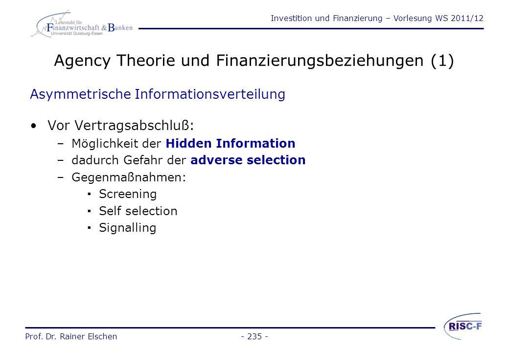 Investition und Finanzierung – Vorlesung WS 2011/12 Prof. Dr. Rainer Elschen- 234 - Neo-Institutionalismus Informations- ökonomie Property-Rights Theo