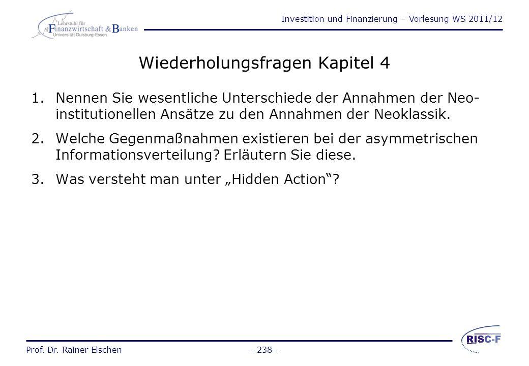 Investition und Finanzierung – Vorlesung WS 2011/12 Prof. Dr. Rainer Elschen- 237 - Agency Theorie und Finanzierungsbeziehungen (3) Lösung der Neoklas
