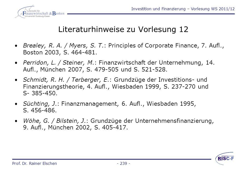 Investition und Finanzierung – Vorlesung WS 2011/12 Prof. Dr. Rainer Elschen Wiederholungsfragen Kapitel 4 1.Nennen Sie wesentliche Unterschiede der A