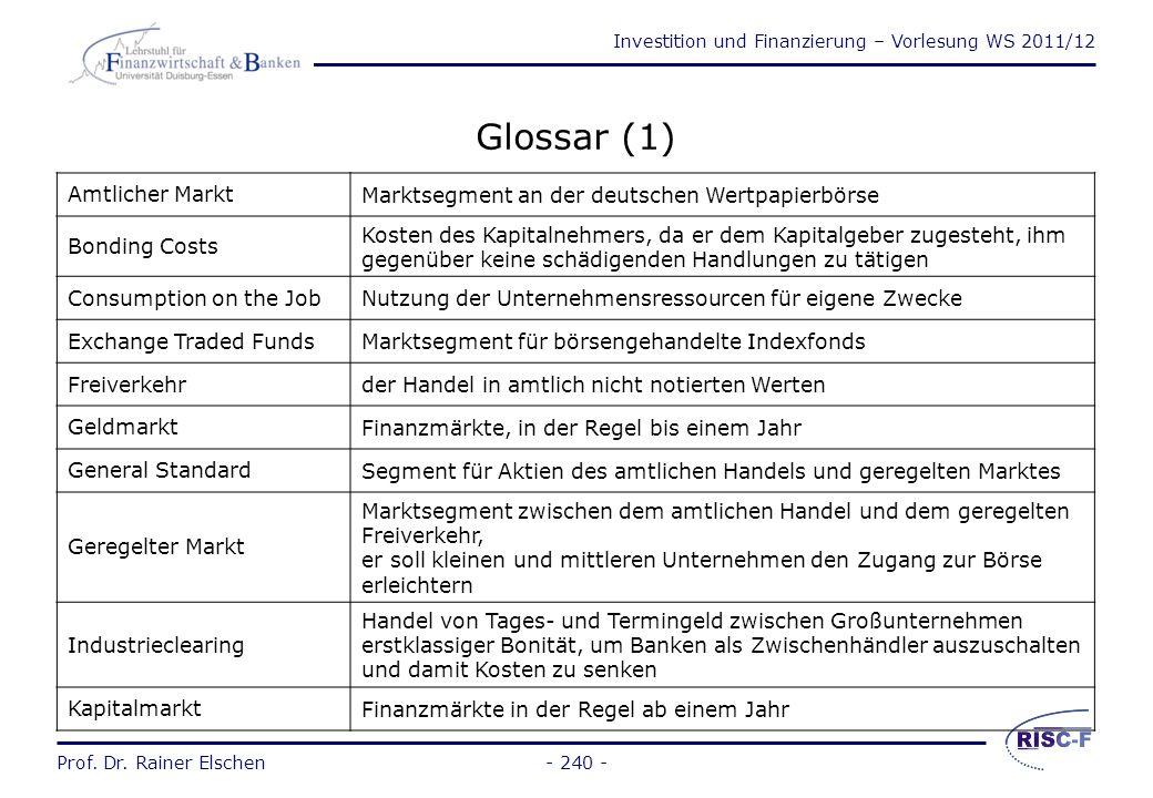 Investition und Finanzierung – Vorlesung WS 2011/12 Prof. Dr. Rainer Elschen- 239 - Literaturhinweise zu Vorlesung 12 Brealey, R. A. / Myers, S. T.: P