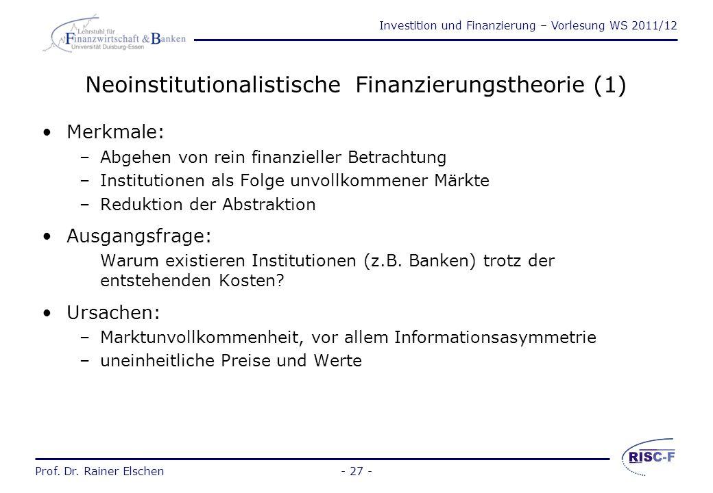 Investition und Finanzierung – Vorlesung WS 2011/12 Prof. Dr. Rainer Elschen- 26 - Folgerungen aus dem Separationstheorem (bei Gültigkeit der Prämisse