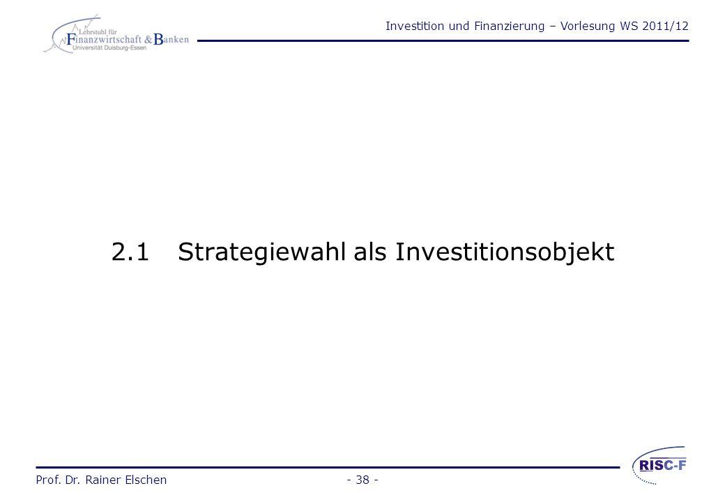 Investition und Finanzierung – Vorlesung WS 2011/12 Prof. Dr. Rainer Elschen- 37 - Prof. Dr. Rainer Elschen Investition und Finanzierung - Vorlesung 3