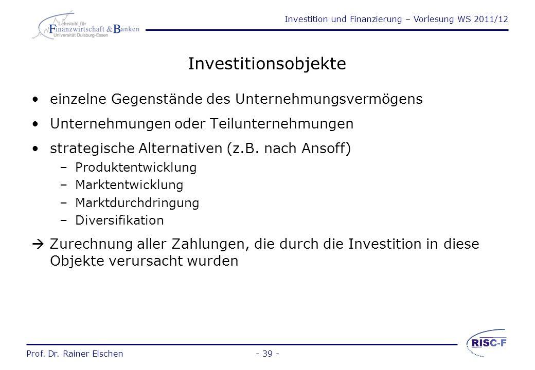 Investition und Finanzierung – Vorlesung WS 2011/12 Prof. Dr. Rainer Elschen- 38 - 2.1Strategiewahl als Investitionsobjekt