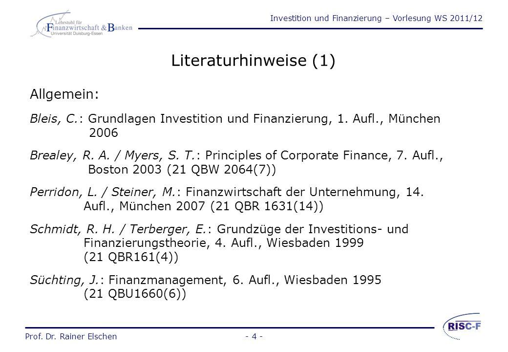Investition und Finanzierung – Vorlesung WS 2011/12 Prof. Dr. Rainer Elschen- 3 - Gliederung (2) 3Management der Kapitalbeschaffung (Finanzierung) 3.1