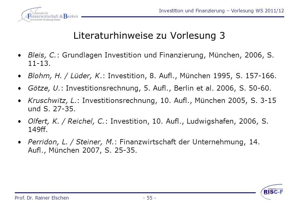 Investition und Finanzierung – Vorlesung WS 2011/12 Prof. Dr. Rainer Elschen- 54 - Beurteilung der Gewinnvergleichsrechnung Die Gewinnvergleichsrechnu