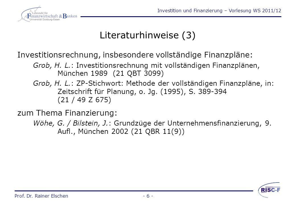 Investition und Finanzierung – Vorlesung WS 2011/12 Prof. Dr. Rainer Elschen- 5 - Literaturhinweise (2) zum Thema Investition: insbesondere Fisher-Sep