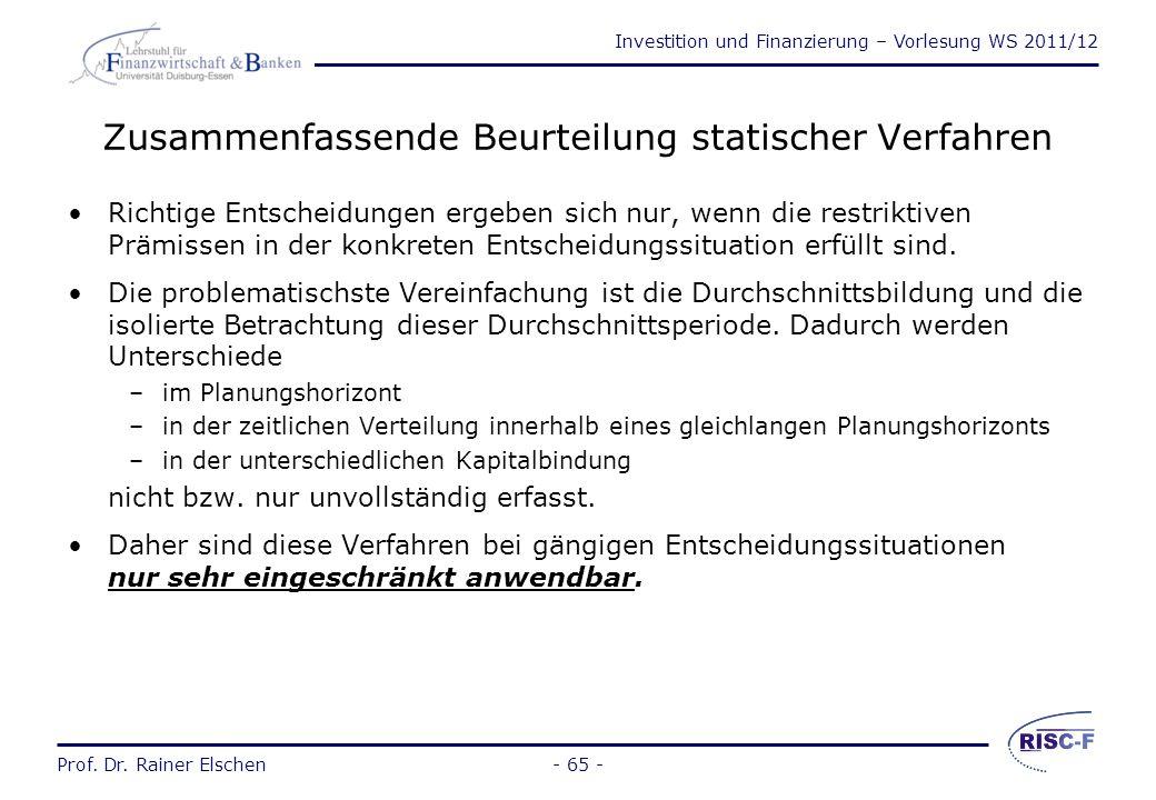 Investition und Finanzierung – Vorlesung WS 2011/12 Prof. Dr. Rainer Elschen Gemeinsamkeiten statischer Verfahren Berechnung mit durchschnittlichen Er