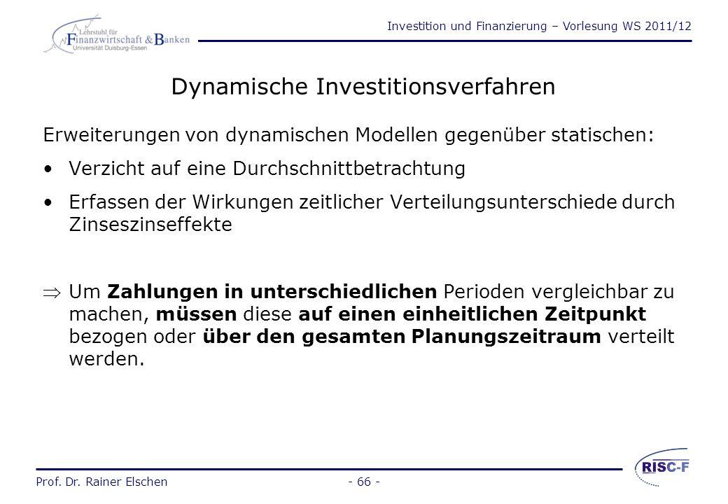 Investition und Finanzierung – Vorlesung WS 2011/12 Prof. Dr. Rainer Elschen- 65 - Zusammenfassende Beurteilung statischer Verfahren Richtige Entschei