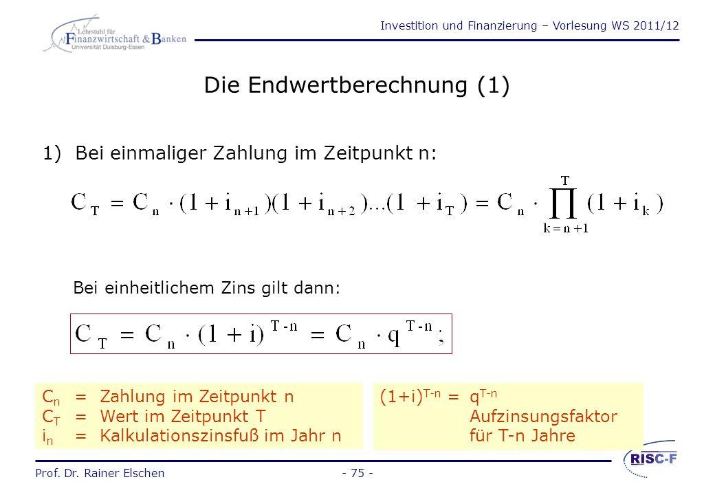 Investition und Finanzierung – Vorlesung WS 2011/12 Prof. Dr. Rainer Elschen- 74 - Prof. Dr. Rainer Elschen Investition und Finanzierung - Vorlesung 5