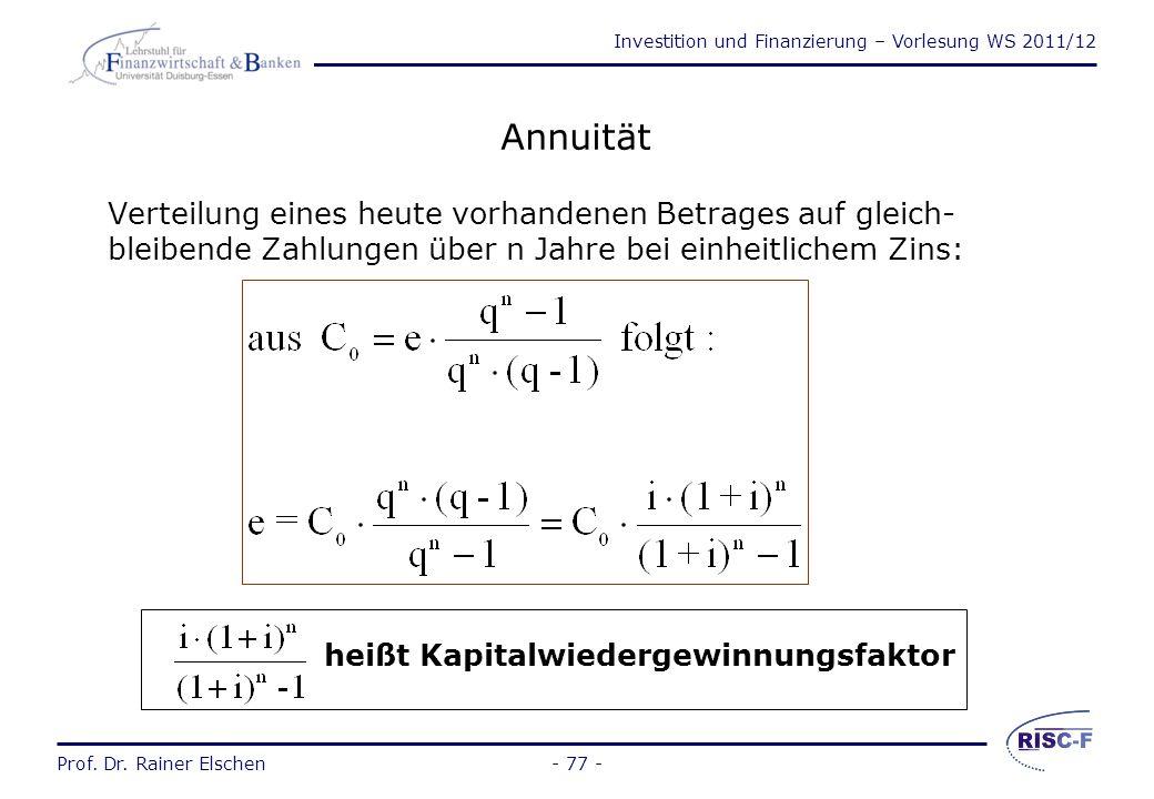 Investition und Finanzierung – Vorlesung WS 2011/12 Prof. Dr. Rainer Elschen- 76 - Die Endwertberechnung (2) 2) Bei unterschiedlichen Zahlungen in den