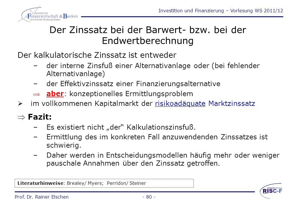 Investition und Finanzierung – Vorlesung WS 2011/12 Prof. Dr. Rainer Elschen- 79 - Die Endwerte - ein Beispiel Auf den ersten Blick haben die Indianer