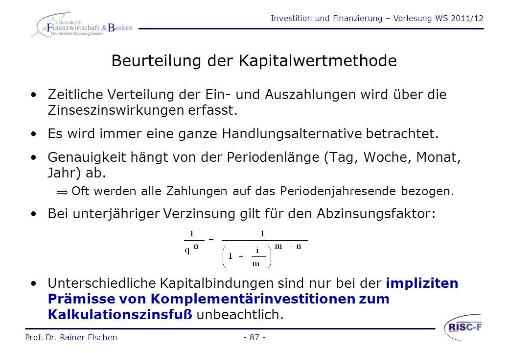Investition und Finanzierung – Vorlesung WS 2011/12 Prof. Dr. Rainer Elschen- 86 - Was geschieht in den Perioden 4-6 bei Investition in Typ B? Komplem