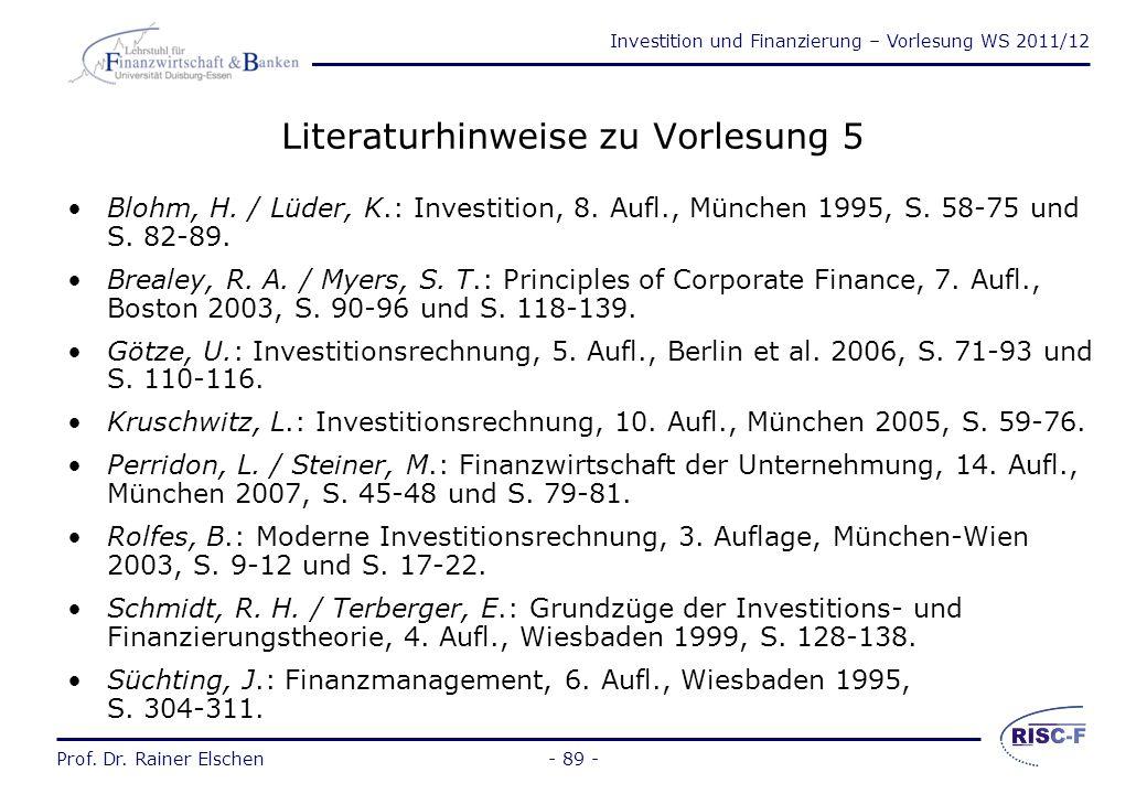 Investition und Finanzierung – Vorlesung WS 2011/12 Prof. Dr. Rainer Elschen- 88 - Endwert- und Zeitwertmethode Unterschiedlicher zeitlicher Bezugspun