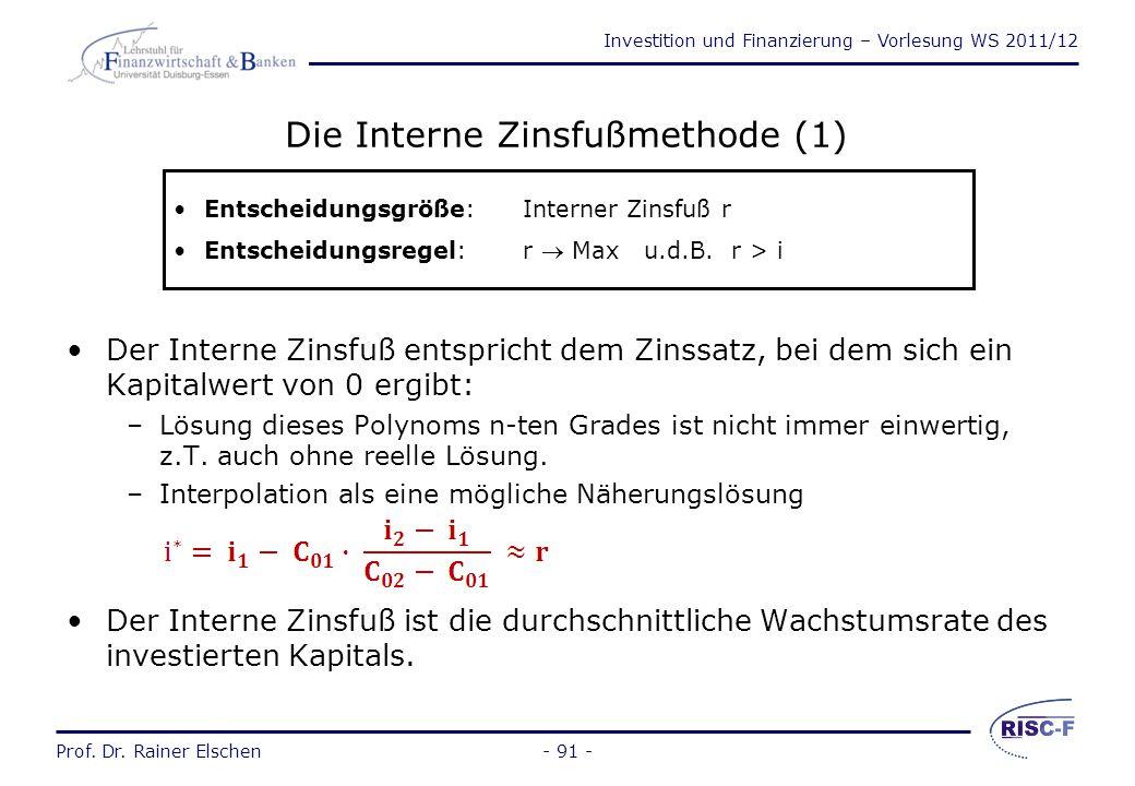 Investition und Finanzierung – Vorlesung WS 2011/12 Prof. Dr. Rainer Elschen- 90 - Prof. Dr. Rainer Elschen Investition und Finanzierung - Vorlesung 6