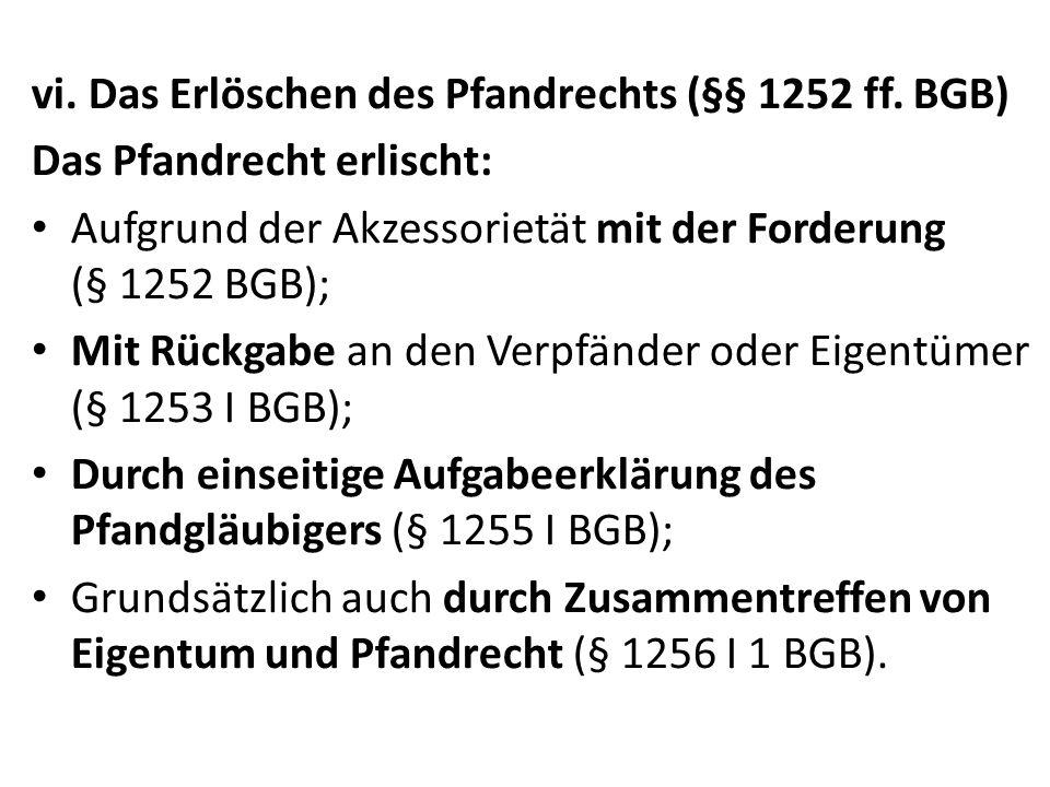 vi.Das Erlöschen des Pfandrechts (§§ 1252 ff.