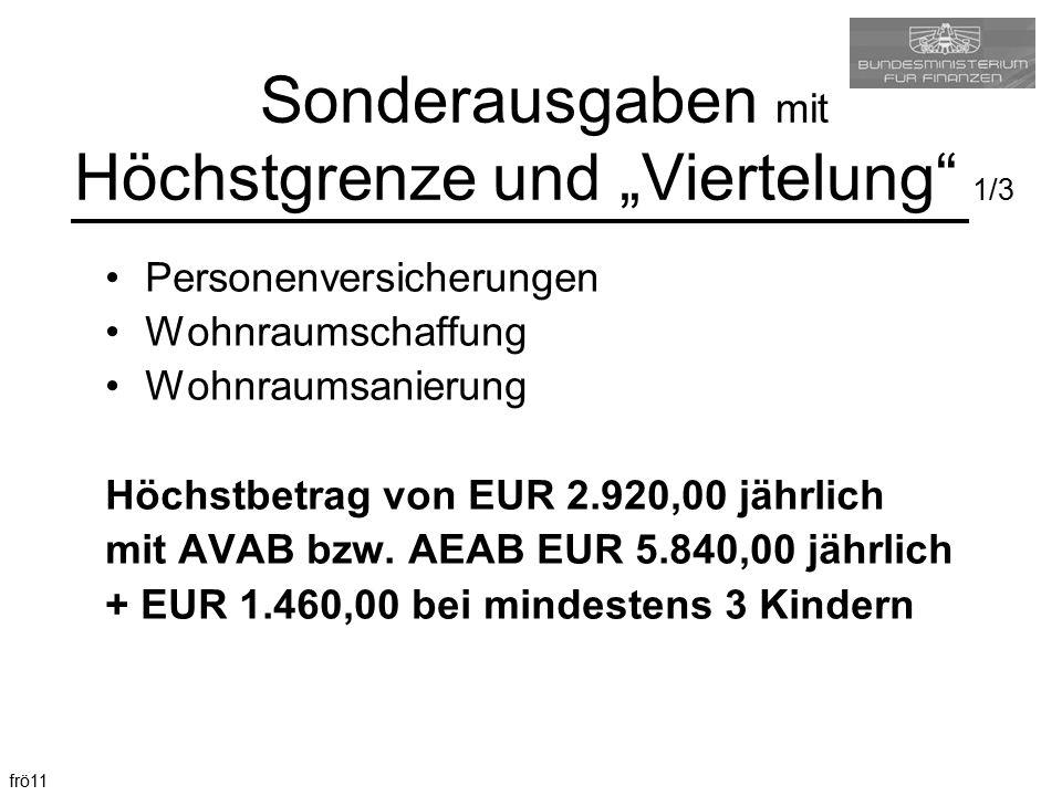 """frö11 Sonderausgaben mit Höchstgrenze und """"Viertelung"""" 1/3 Personenversicherungen Wohnraumschaffung Wohnraumsanierung Höchstbetrag von EUR 2.920,00 jä"""