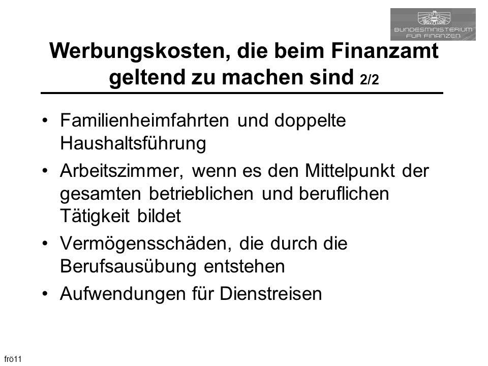 frö11 Familienheimfahrten und doppelte Haushaltsführung Arbeitszimmer, wenn es den Mittelpunkt der gesamten betrieblichen und beruflichen Tätigkeit bi