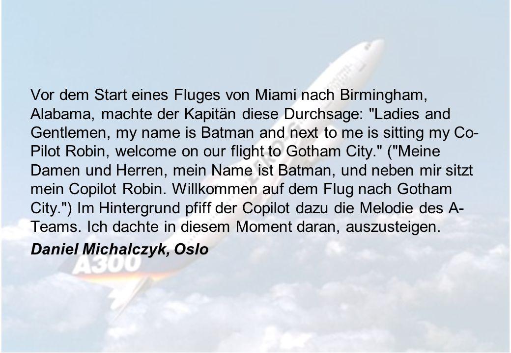 Vor dem Start eines Fluges von Miami nach Birmingham, Alabama, machte der Kapitän diese Durchsage: