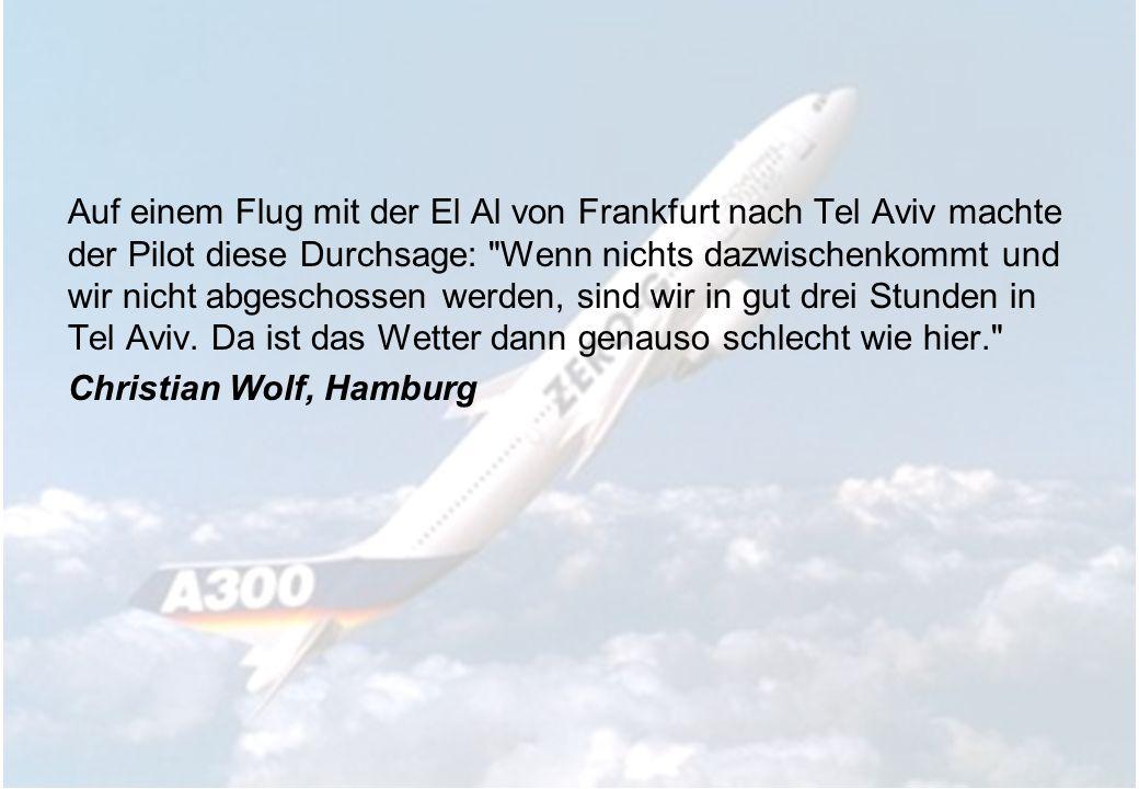 Auf einem Flug mit der El Al von Frankfurt nach Tel Aviv machte der Pilot diese Durchsage: