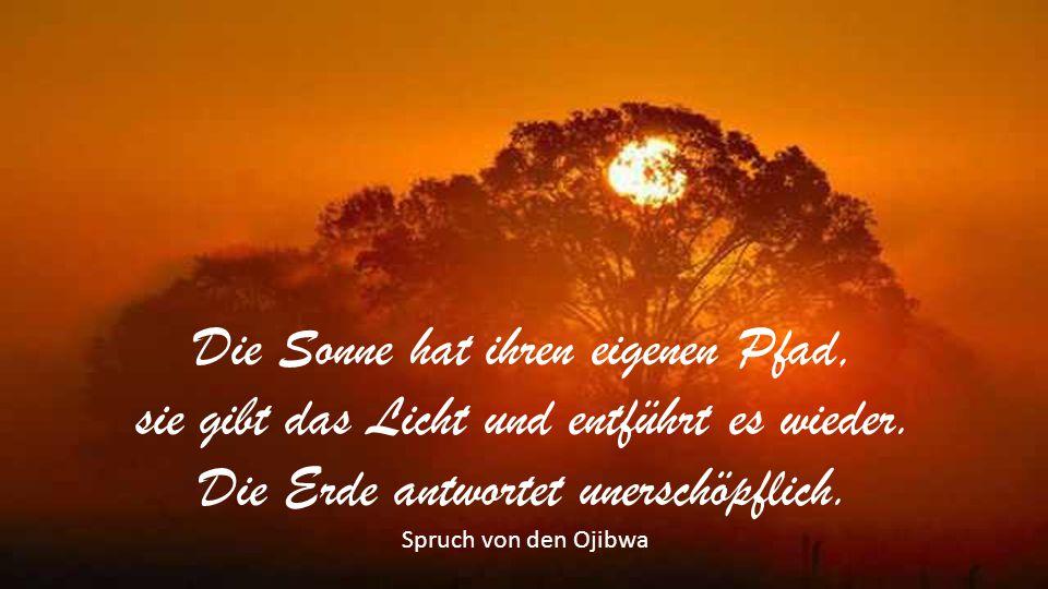 Nichts Süßres gibt es, als der Sonne Licht zu schaun. Johann Christoph Friedrich von Schiller