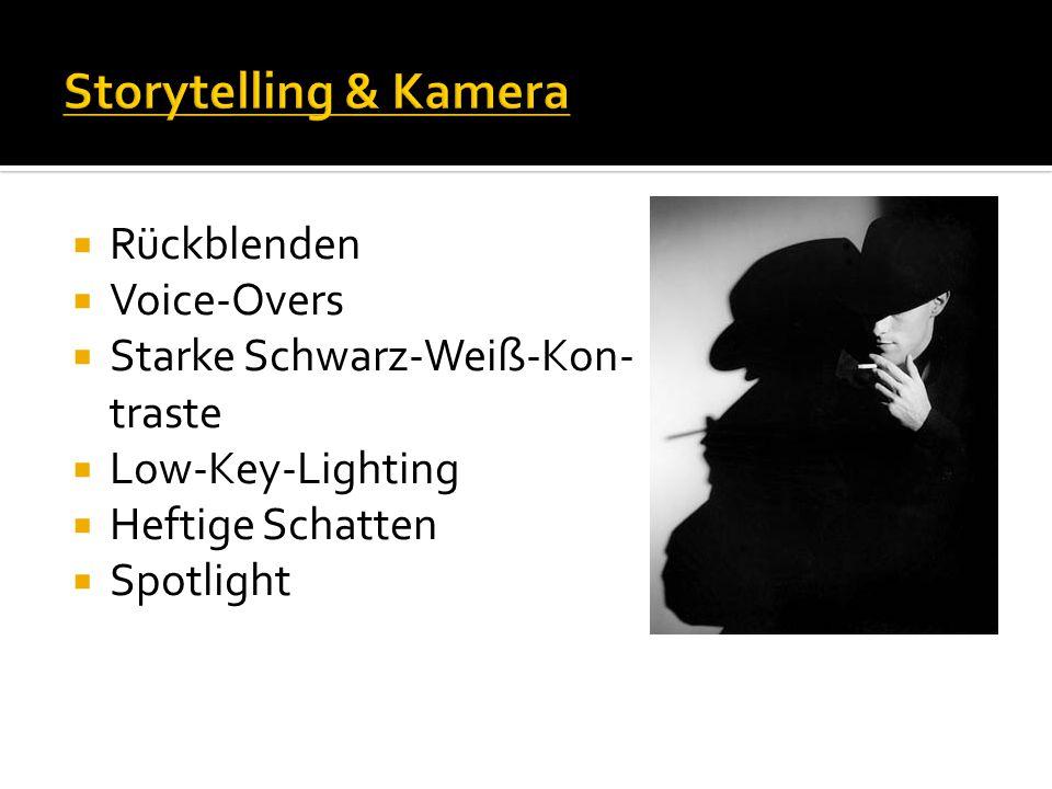 Rückblenden  Voice-Overs  Starke Schwarz-Weiß-Kon- traste  Low-Key-Lighting  Heftige Schatten  Spotlight