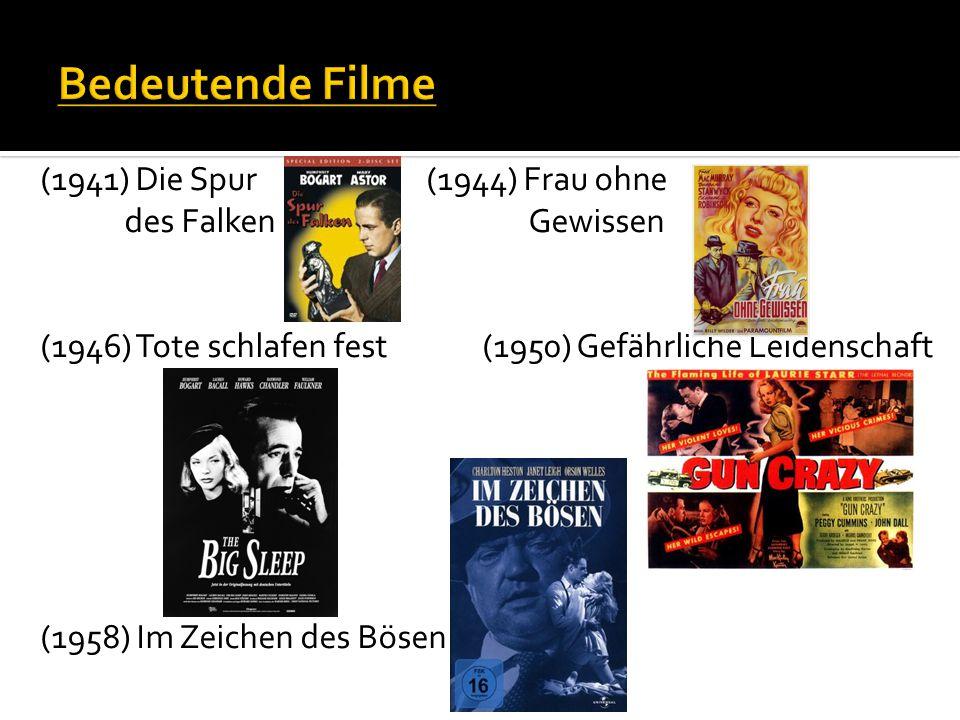 (1941) Die Spur (1944) Frau ohne des Falken Gewissen (1946) Tote schlafen fest (1950) Gefährliche Leidenschaft (1958) Im Zeichen des Bösen