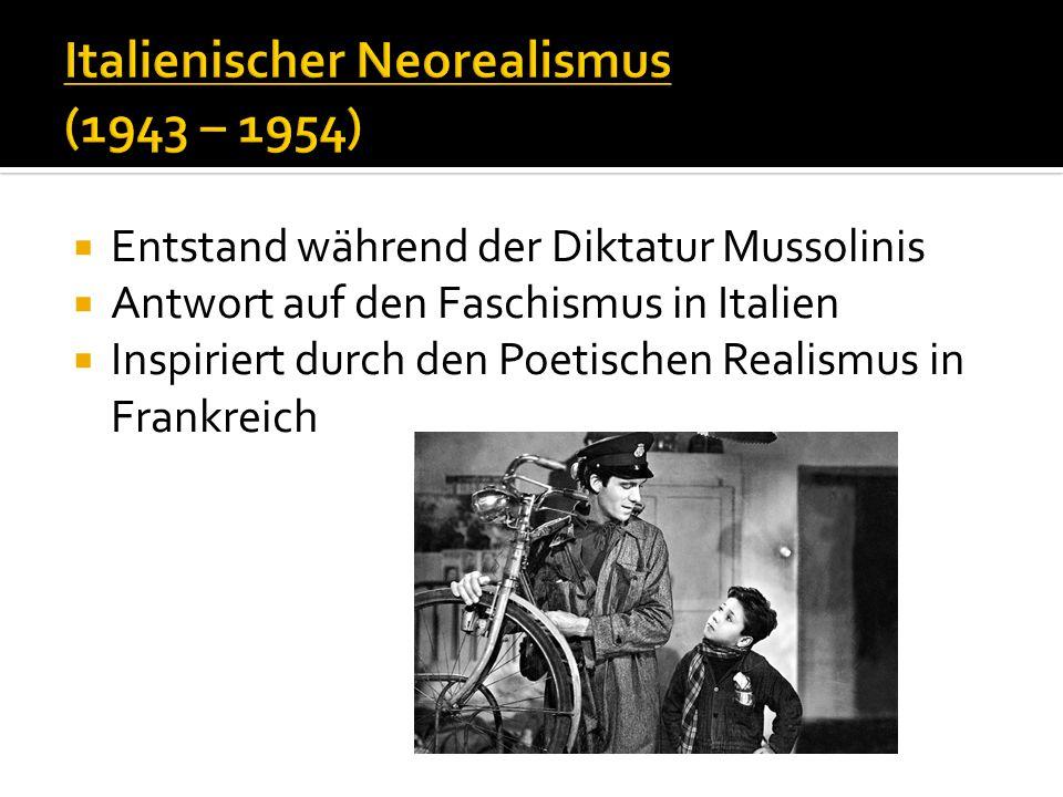  Entstand während der Diktatur Mussolinis  Antwort auf den Faschismus in Italien  Inspiriert durch den Poetischen Realismus in Frankreich